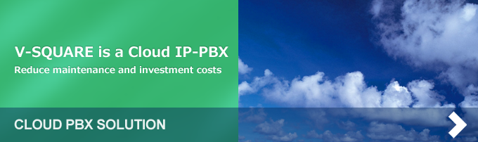V-SQUARE is a Cloud IP-PBX