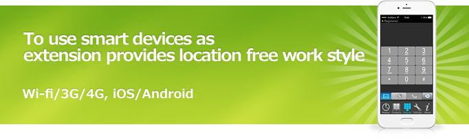 To use smart devices as extension provides location free work style